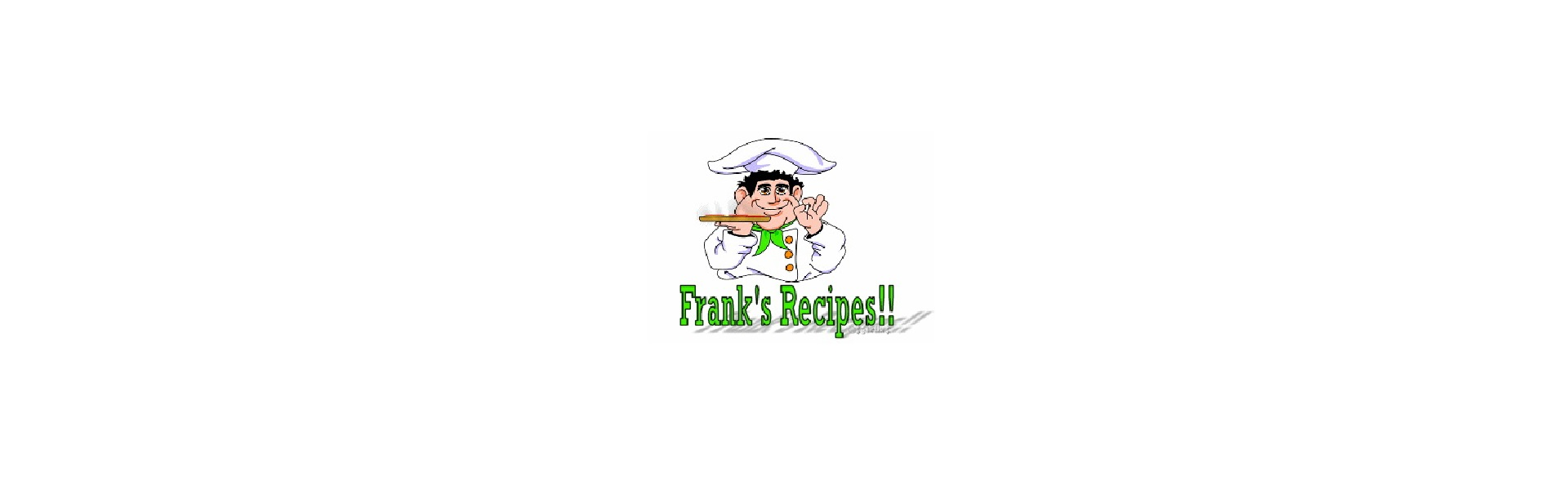 Frank's Recipes!